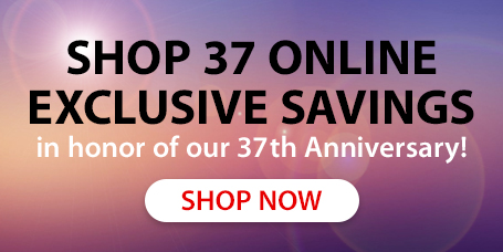 Save with these Online Exclusive prices during our 37th Anniversary Sale