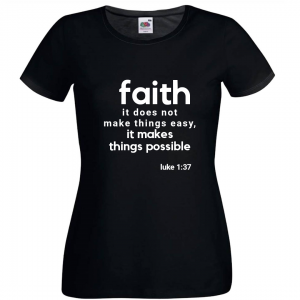 Faith It Does Not Make Things Easy - Women's