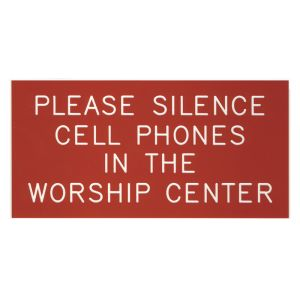 Please Silence Cell Phones in the Worship Center Sign
