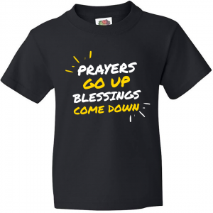 Prayers Go Up Blessings Come Down - Men's