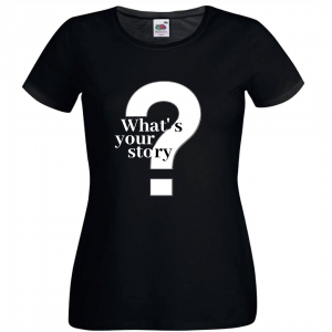Whats Your Story - Women's