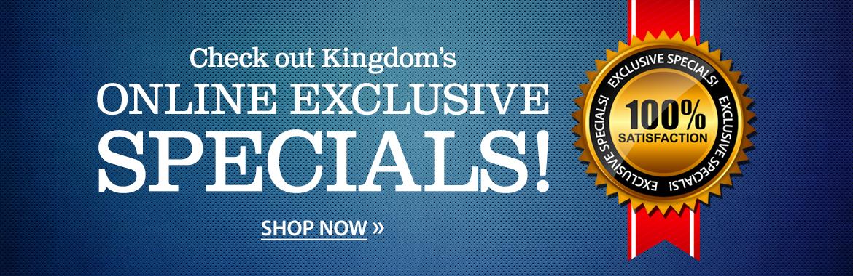 Shop Kingdom.com Online Exclusive Specials