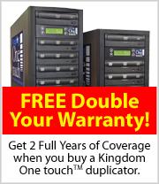 Double Warranty on Kingdom One touch DVD Duplicators